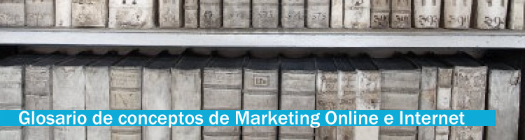 1.4 – Glosario de conceptos de Marketing Online e Internet